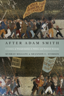After Adam Smith : A Century of Transformation in Politics and Political Economy, Paperback / softback Book