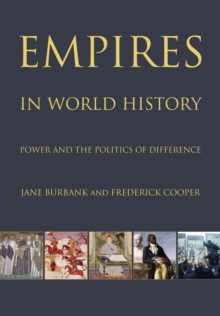 Empires in World History : Power and the Politics of Difference, Paperback Book