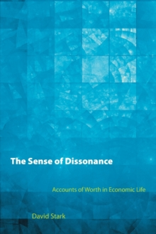 The Sense of Dissonance : Accounts of Worth in Economic Life, Paperback / softback Book