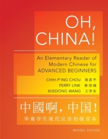 Oh, China! : An Elementary Reader of Modern Chinese for Advanced Beginners, Paperback Book