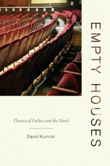 Empty Houses : Theatrical Failure and the Novel, Paperback / softback Book