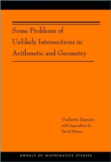 Some Problems of Unlikely Intersections in Arithmetic and Geometry (AM-181), Paperback / softback Book
