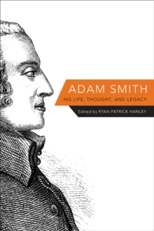 Adam Smith : His Life, Thought, and Legacy, Hardback Book