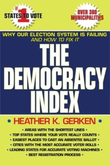 The Democracy Index : Why Our Election System Is Failing and How to Fix It, Paperback / softback Book