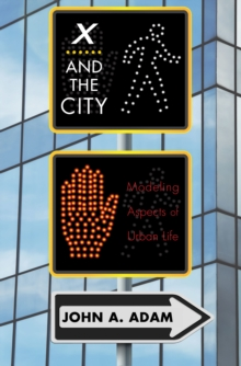 X and the City : Modeling Aspects of Urban Life, Hardback Book