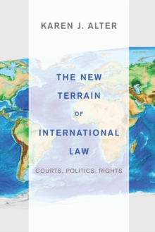 The New Terrain of International Law : Courts, Politics, Rights, Paperback / softback Book