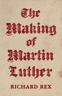 The Making of Martin Luther, Hardback Book