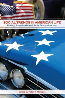 Social Trends in American Life : Findings from the General Social Survey since 1972, Paperback / softback Book