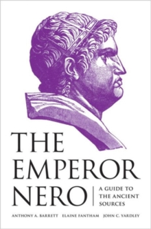 The Emperor Nero : A Guide to the Ancient Sources, Paperback Book