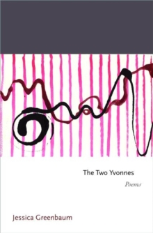 The Two Yvonnes : Poems, Paperback / softback Book