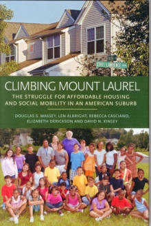 Climbing Mount Laurel : The Struggle for Affordable Housing and Social Mobility in an American Suburb, Hardback Book