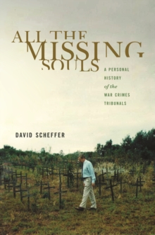 All the Missing Souls : A Personal History of the War Crimes Tribunals, Paperback / softback Book