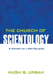 The Church of Scientology : A History of a New Religion, Paperback / softback Book