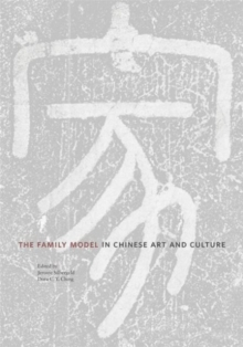 The Family Model in Chinese Art and Culture, Hardback Book