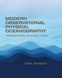 Modern Observational Physical Oceanography : Understanding the Global Ocean, Hardback Book
