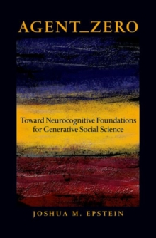 Agent_Zero : Toward Neurocognitive Foundations for Generative Social Science, Hardback Book