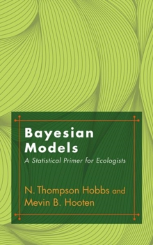 Bayesian Models : A Statistical Primer for Ecologists, Hardback Book