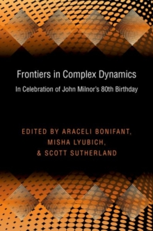Frontiers in Complex Dynamics : In Celebration of John Milnor's 80th Birthday (PMS-51), Hardback Book