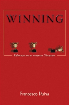 Winning : Reflections on an American Obsession, Paperback / softback Book