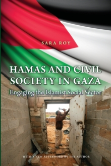 Hamas and Civil Society in Gaza : Engaging the Islamist Social Sector, Paperback / softback Book
