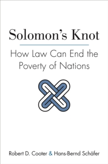 Solomon's Knot : How Law Can End the Poverty of Nations, Paperback / softback Book