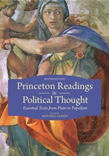 Princeton Readings in Political Thought : Essential Texts from Plato to Populism | Second Edition, Paperback / softback Book