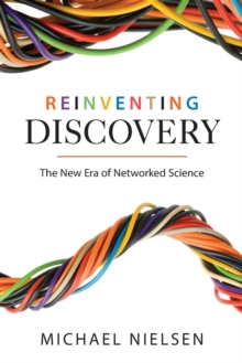 Reinventing Discovery : The New Era of Networked Science, Paperback / softback Book
