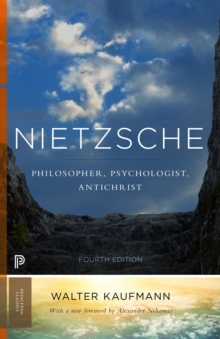 Nietzsche : Philosopher, Psychologist, Antichrist, Paperback Book