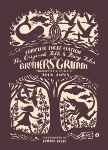 The Original Folk and Fairy Tales of the Brothers Grimm : The Complete First Edition, Hardback Book