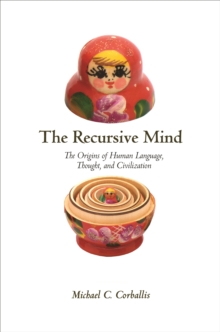 The Recursive Mind : The Origins of Human Language, Thought, and Civilization - Updated Edition, Paperback / softback Book