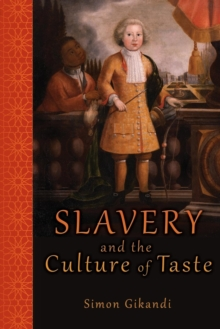 Slavery and the Culture of Taste, Paperback / softback Book