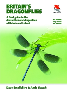 Britain's Dragonflies : A Field Guide to the Damselflies and Dragonflies of Britain and Ireland, Fully Revised and Updated Third Edition, Paperback Book