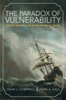 The Paradox of Vulnerability : States, Nationalism, and the Financial Crisis, Paperback / softback Book