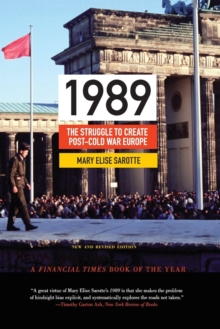 1989 : The Struggle to Create Post-Cold War Europe - Updated Edition, Paperback / softback Book