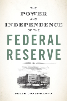 The Power and Independence of the Federal Reserve, Hardback Book