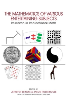 The Mathematics of Various Entertaining Subjects : Research in Recreational Math, Hardback Book
