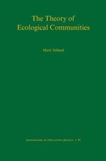 The Theory of Ecological Communities (MPB-57), Hardback Book