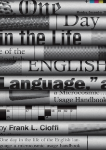 One Day in the Life of the English Language : A Microcosmic Usage Handbook, Hardback Book