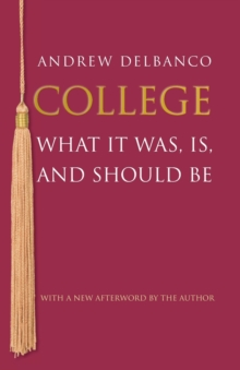 College : What It Was, Is, and Should Be - Updated Edition, Paperback / softback Book