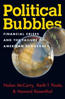 Political Bubbles : Financial Crises and the Failure of American Democracy, Paperback / softback Book