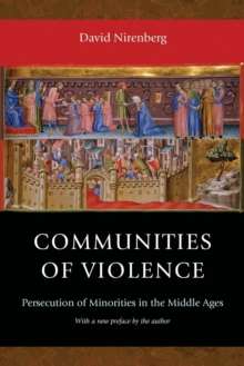 Communities of Violence : Persecution of Minorities in the Middle Ages - Updated Edition, Paperback / softback Book