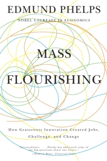 Mass Flourishing : How Grassroots Innovation Created Jobs, Challenge, and Change, Paperback / softback Book