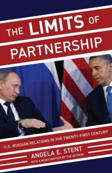 The Limits of Partnership : U.S.-Russian Relations in the Twenty-First Century - Updated Edition, Paperback / softback Book