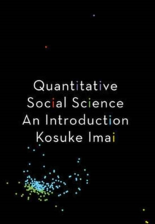 Quantitative Social Science : An Introduction, Hardback Book