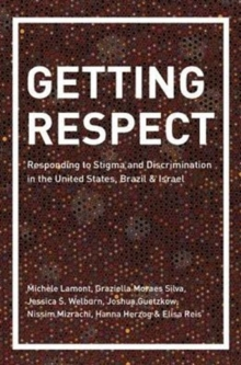 Getting Respect : Responding to Stigma and Discrimination in the United States, Brazil, and Israel, Hardback Book
