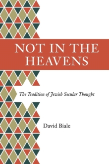 Not in the Heavens : The Tradition of Jewish Secular Thought, Paperback / softback Book