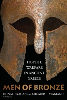 Men of Bronze : Hoplite Warfare in Ancient Greece, Paperback Book