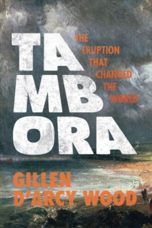 Tambora : The Eruption That Changed the World, Paperback / softback Book