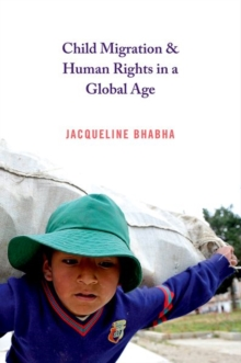 Child Migration and Human Rights in a Global Age, Paperback / softback Book