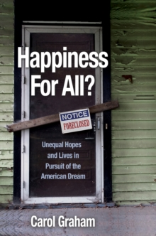 Happiness for All? : Unequal Hopes and Lives in Pursuit of the American Dream, Hardback Book